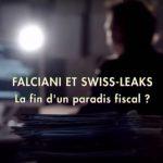 FALCIANI ET «SWISSLEAKS» : La fin d'un paradis fiscal ?