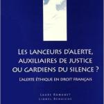 Les lanceurs d'alerte, auxiliaires de justice ou gardiens du silence ? : L'alerte éthique en droit français – Laure Romanet & Lionel Benaiche
