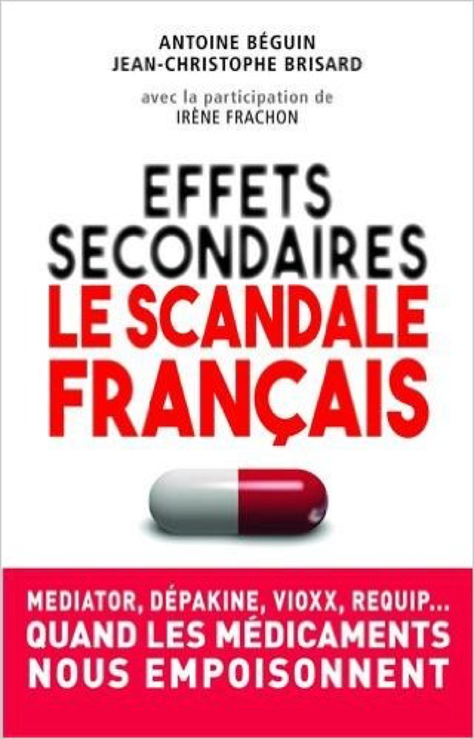 Effets secondaires : le scandale français – Antoine BEGUIN & Jean-Christophe BRISARD