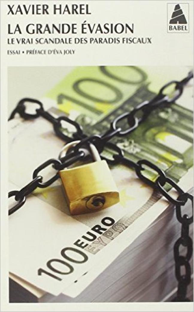 La grande évasion : Le vrai scandale des paradis fiscaux – Xavier Harel