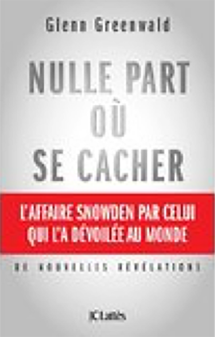 Nulle part où se cacher – Glenn Greenwald