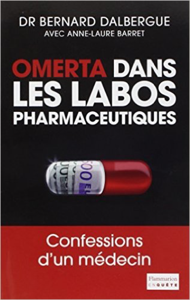 Omerta dans les labos pharmaceutiques – Bernard Dalbergue & Anne-Laure Barret