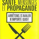 Santé, mensonges et propagande – Thierry Souccar & Isabelle Robard