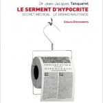 Le serment d'hypocrite – Secret médical : Le grand naufrage – Jean-jacques Tanquerel