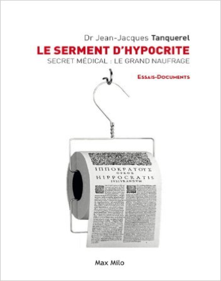Le serment d'hypocrite - Secret médical : Le grand naufrage – Jean-jacques Tanquerel