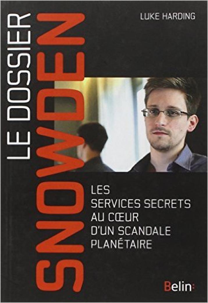 Le Dossier Snowden - Les services secrets au coeur d'un scandale planétaire – Luke Harding