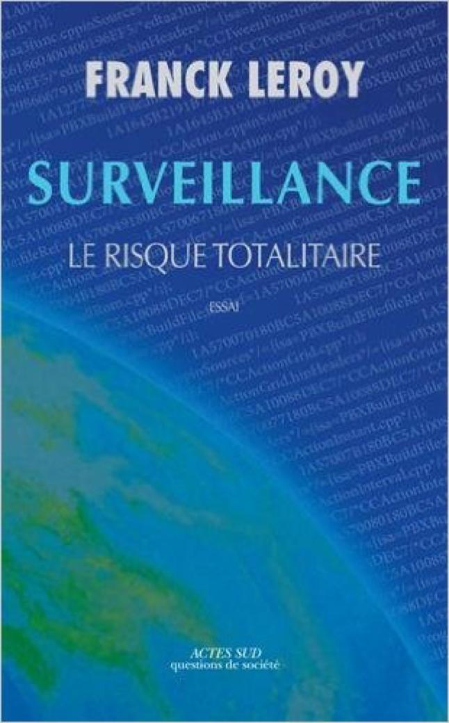 Surveillance : Le risque totalitaire – Franck Leroy