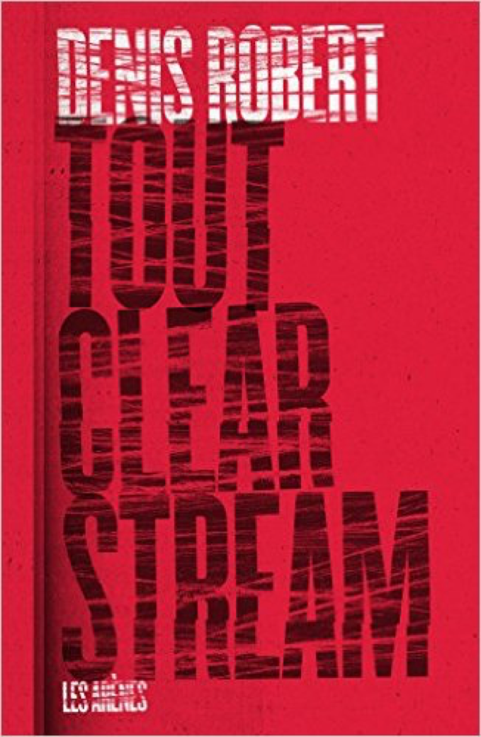 Tout Clearstream – Denis Robert