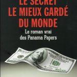 Le secret le mieux gardé du monde : Le roman vrai des Panama Papers – Bastian Obermayer & Frederik Obermaier