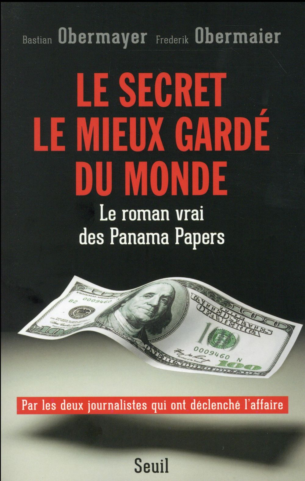 Le secret le mieux gardé du monde : Le roman vrai des Panama Papers - Bastian Obermayer & Frederik Obermaier