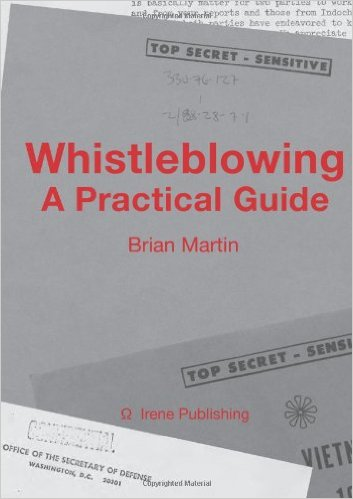 Whistleblowing A Practical Guide - Brian Martin