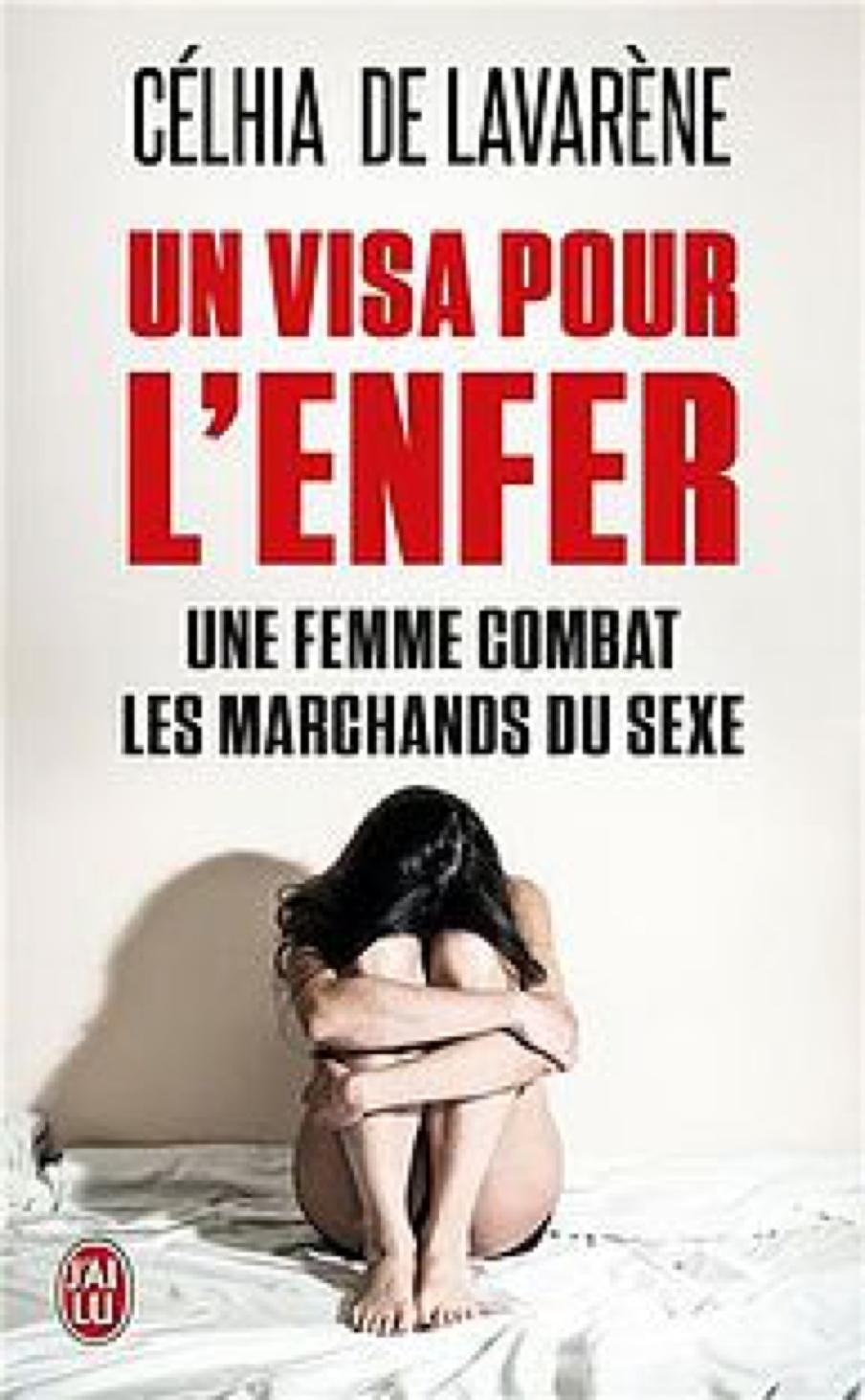 Un visa pour l'enfer - Célhia de Lavarène
