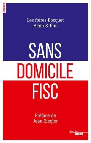 Sans domicile fisc - Alain Bocquet et Eric Bocquet